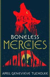 Boneless Mercies by April Genevieve Tulcholke