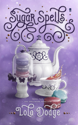 Sugar Spells By Lola Dodge Book Review