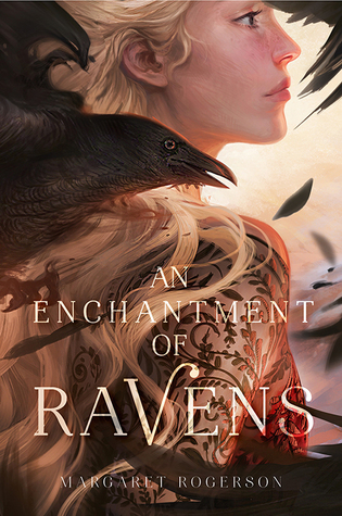 An Enchantment of Ravens by Margaret Rogerson.jpg