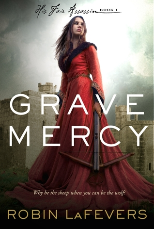 Grave mercy by robin lafevers.jpg