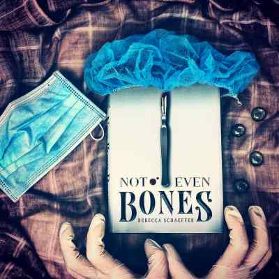 Not Even Bones by Rebecca Schaeffer bookstagram photo for book review