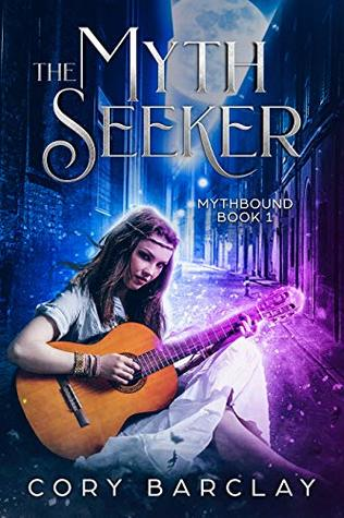 The Myth Seeker by Cory Barclay