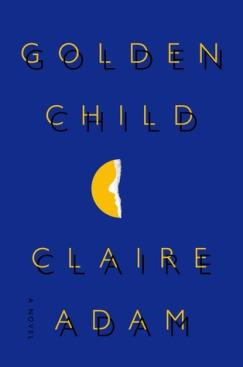 Golden Child by Claire Adam