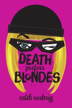 death prefers blondes by caleb roehrig