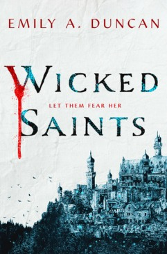 Wicked Saints by Emily A Duncan