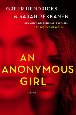 an anonymous girl by greer hendricks and sarah pekkanen.jpg