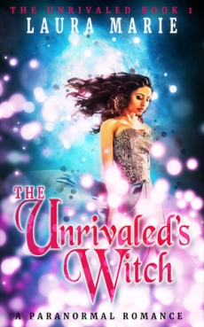 the unrivaled's witch by laura marie