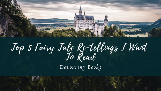 top 5 fairy tale retellings I want to read.png