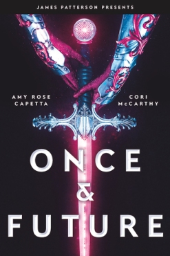 Once and Future by Amy Rose Capetta and Cori McCarthy