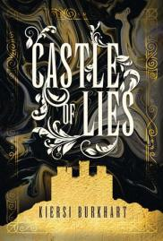 castle of lies by kiersi burkhart