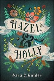 hazel and holly by sara c snider