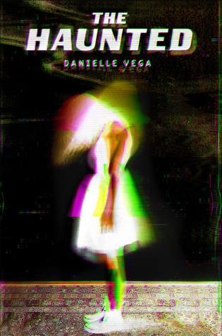 The Haunted by Danielle Vega.jpg