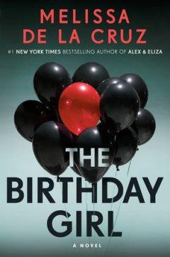 The Birthday Girl by Melissa de la Cruz