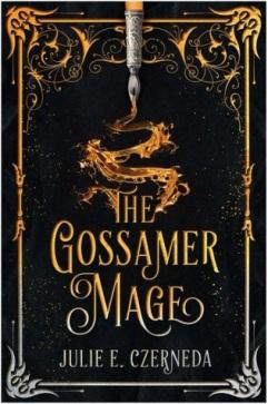 The Gossamer Mage by Julie E Czerneda