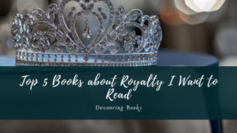 Top 5 Books about Royalty I want to Read