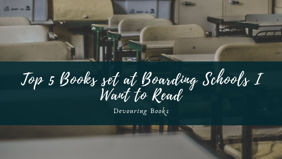 top 5 books set at Boarding Schools I want to read.png