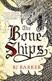 the Bone Ships by RJ Barker
