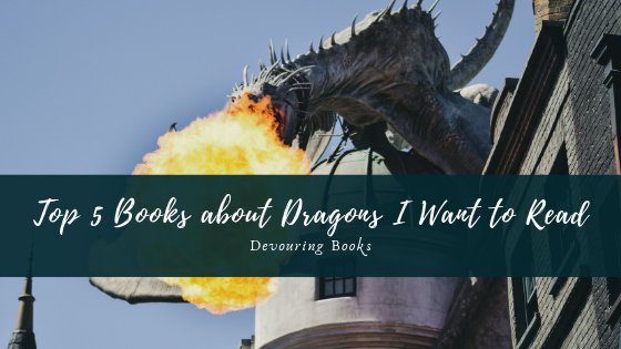 Top 5 Books About Dragons I want to Read.png