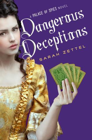 Dangerous Deceptions by Sarah Zettel