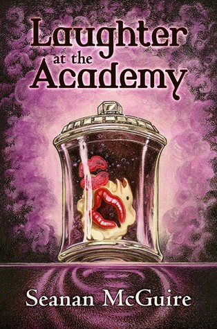 Laughter at the Academy by Seanan McGuire