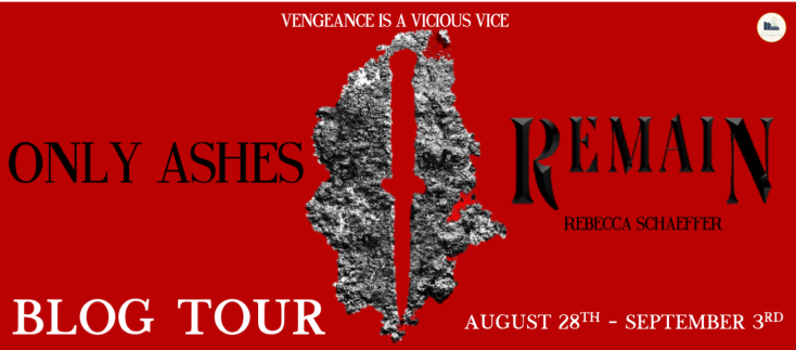 Only Ashes Remain by Rebecca Schaeffer blog tour banner.png