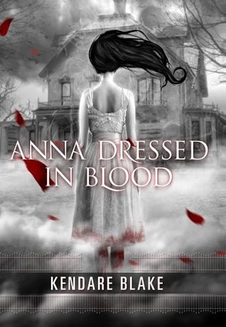 Anna Dressed in Blood by Kendare Blake.jpg