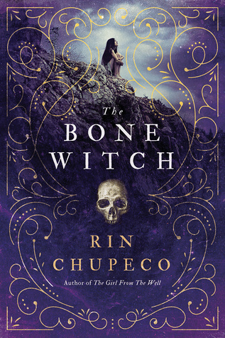 The Bone Witch by Rin Chupeco.jpg