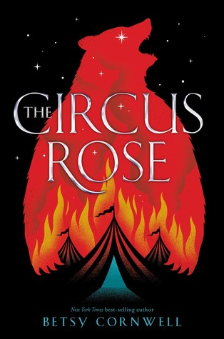 The Circus Rose by Betsy Cornwell.jpg
