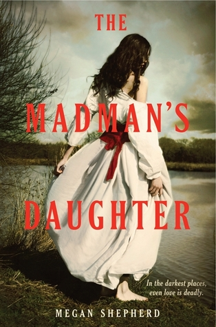 The Madman's Daughter by Megan Shepard.jpg