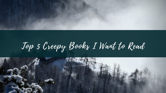 Top 5 Creepy Books I want to read.png