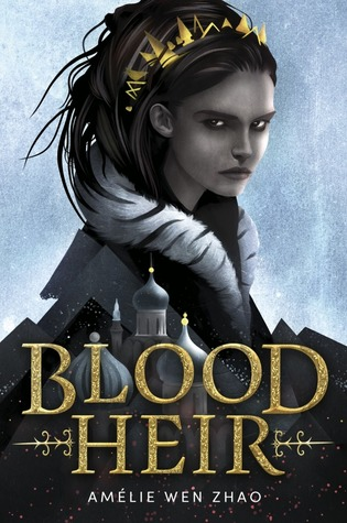 Blood Heir by Amelie Wen Zhao.jpg