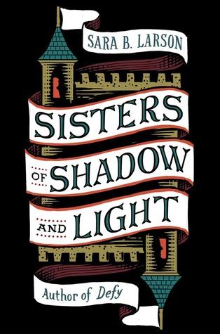 Sisters of shadow and light by sara b larson.jpg