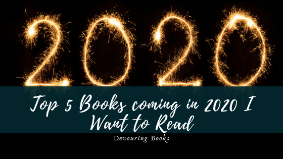 top 5 books coming in 2020 I want to read.png