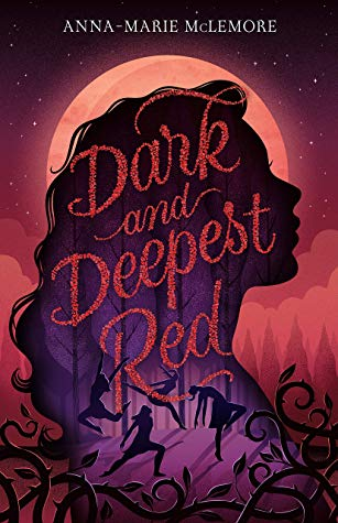 Dark and Deepest Red by Anna Marie McLemore