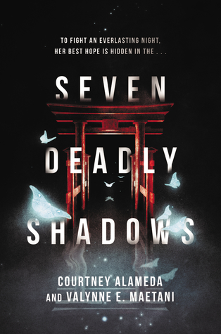 Seven Deadly Shadows by Courtney Alameda and Valynne Maetani