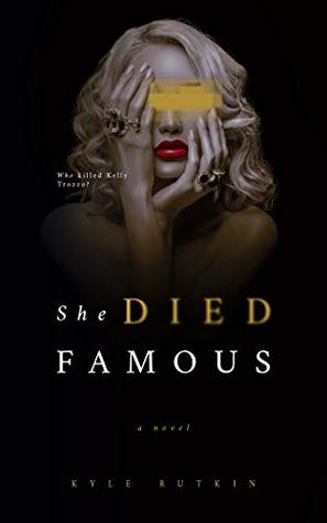 She Died Famous by Kyle Rutkin