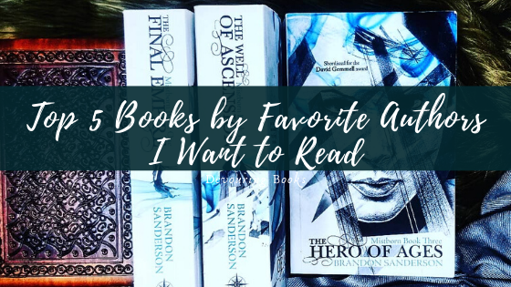 top 5 books by favorite authors I want to read