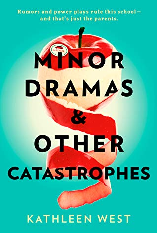 Minor Dramas and Other Catastrophes by Kathleen West