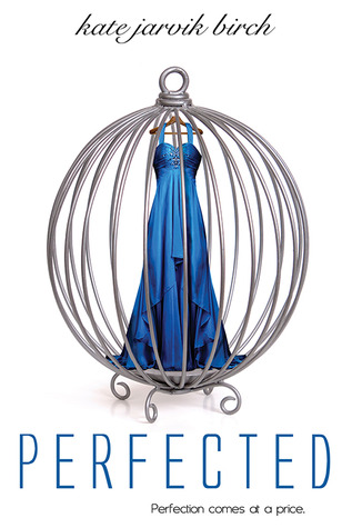 Perfected by Kate Jarvik Birch