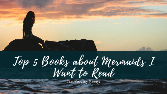 top 5 books about mermaids I want to read