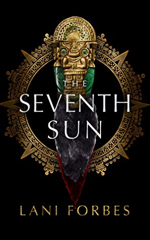 The Seventh Sun by Lani Forbes