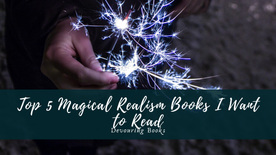 top 5 magical realism books I want to read