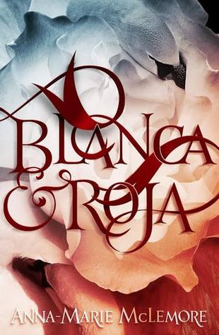Blanca and Roja by Anna Marie McLemore