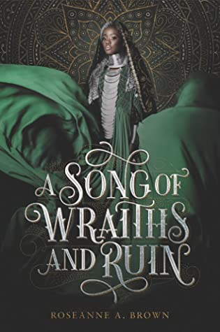 A Song of wraiths and ruin by roseanne a brown