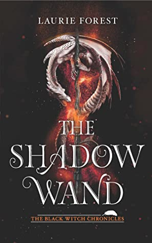 The Shadow Wand by Laurie Forest