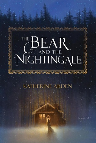The Bear and the Nightingale by Katernine Arden
