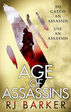 Age of Assassins by RJ Barker