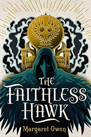 The Faithless Hawk by Margaret Owen