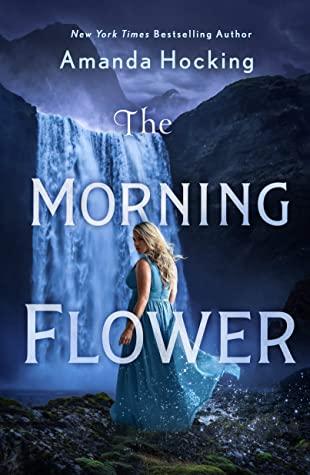 The Morning Flower by Amanda Hocking