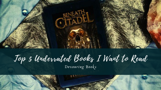 top 5 underrated books I want to read